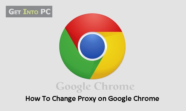 how to change proxy on Chrome