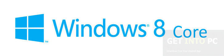 Windows 8 Core Free Download ISO 32 Bit 64 Bit Direct Link Dow