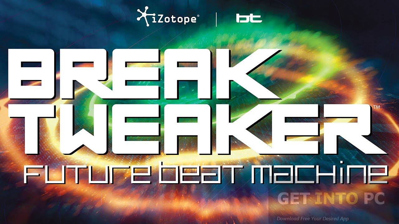 IZotope BreakTweaker Direct Link Download