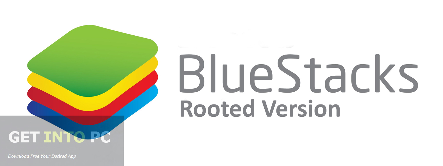 BlueStacks Rooted Version Latest Version Download
