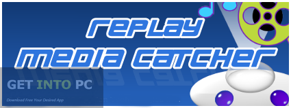 Download Replay Media Catcher Setup exe