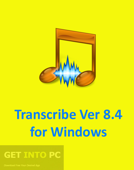 Transcribe Ver 8.40 for Windows Free Download