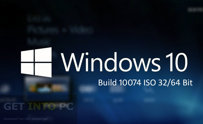 Windows 10 Build 10074 ISO 32 64 Bit Free Download