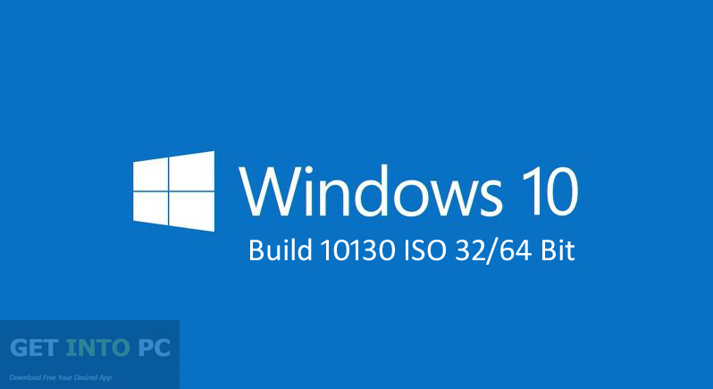 Windows 10 Build 10130 ISO 32 64 Bit Free Download