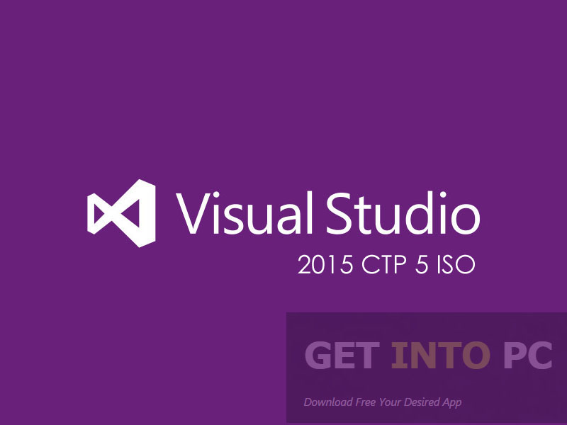 Visual Studio 2015 CTP 5 ISO Free Download