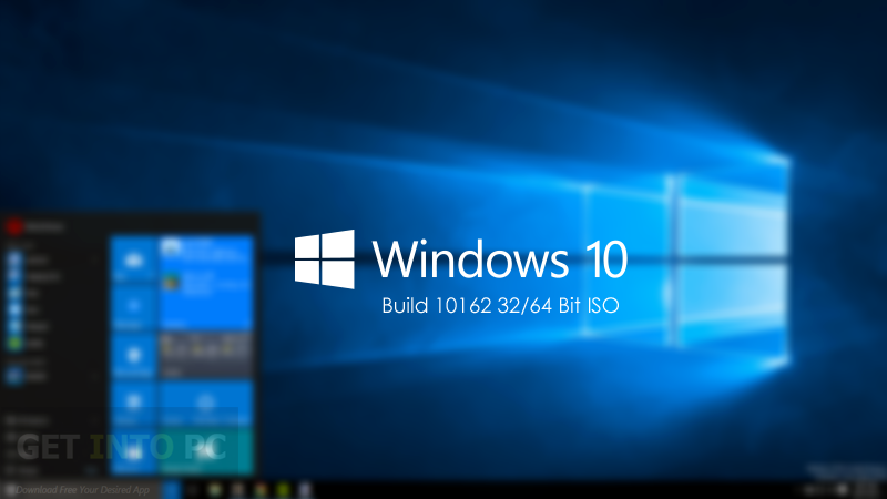 Windows 10 build 10162 iso 32 64 bit free download for Window 64 or 32