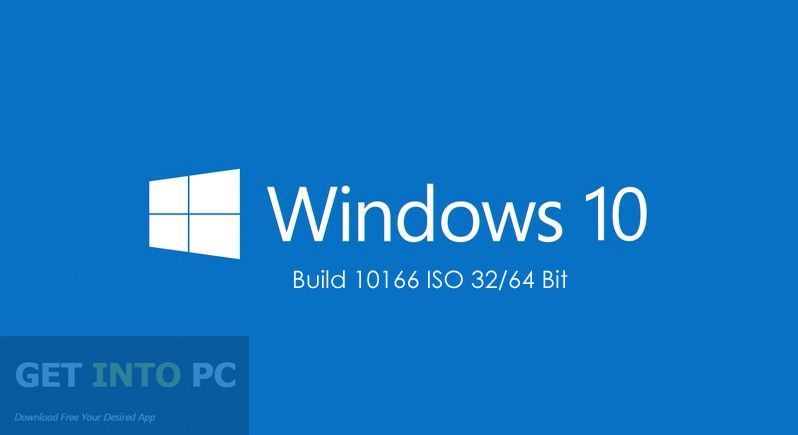 Windows 10 Build 10166 ISO 32 64 Bit Free Download