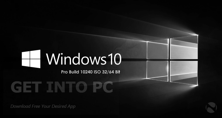 Windows 10 Pro Build 10240 ISO 32 64 Bit Free Download