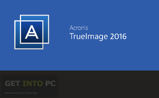 Acronis True Image Bootable ISO 2016 Free Download