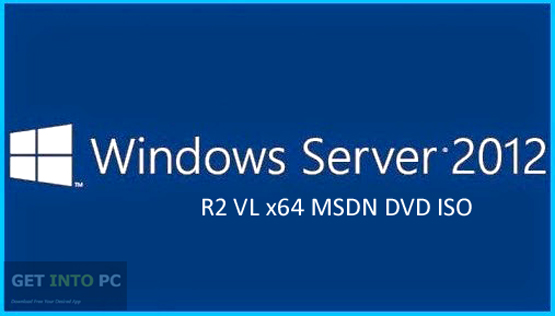 Microsoft Server 2012 R2 VL x64 MSDN DVD ISO Free Download