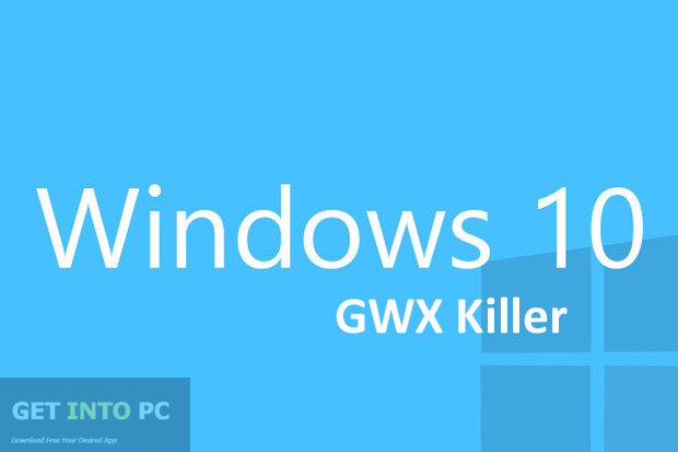 Windows 10 GWX Killer Free Download