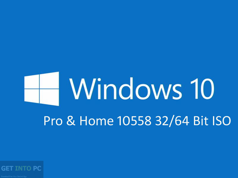 Windows 10 Pro and Home 10558 64 Bit ISO Free Download