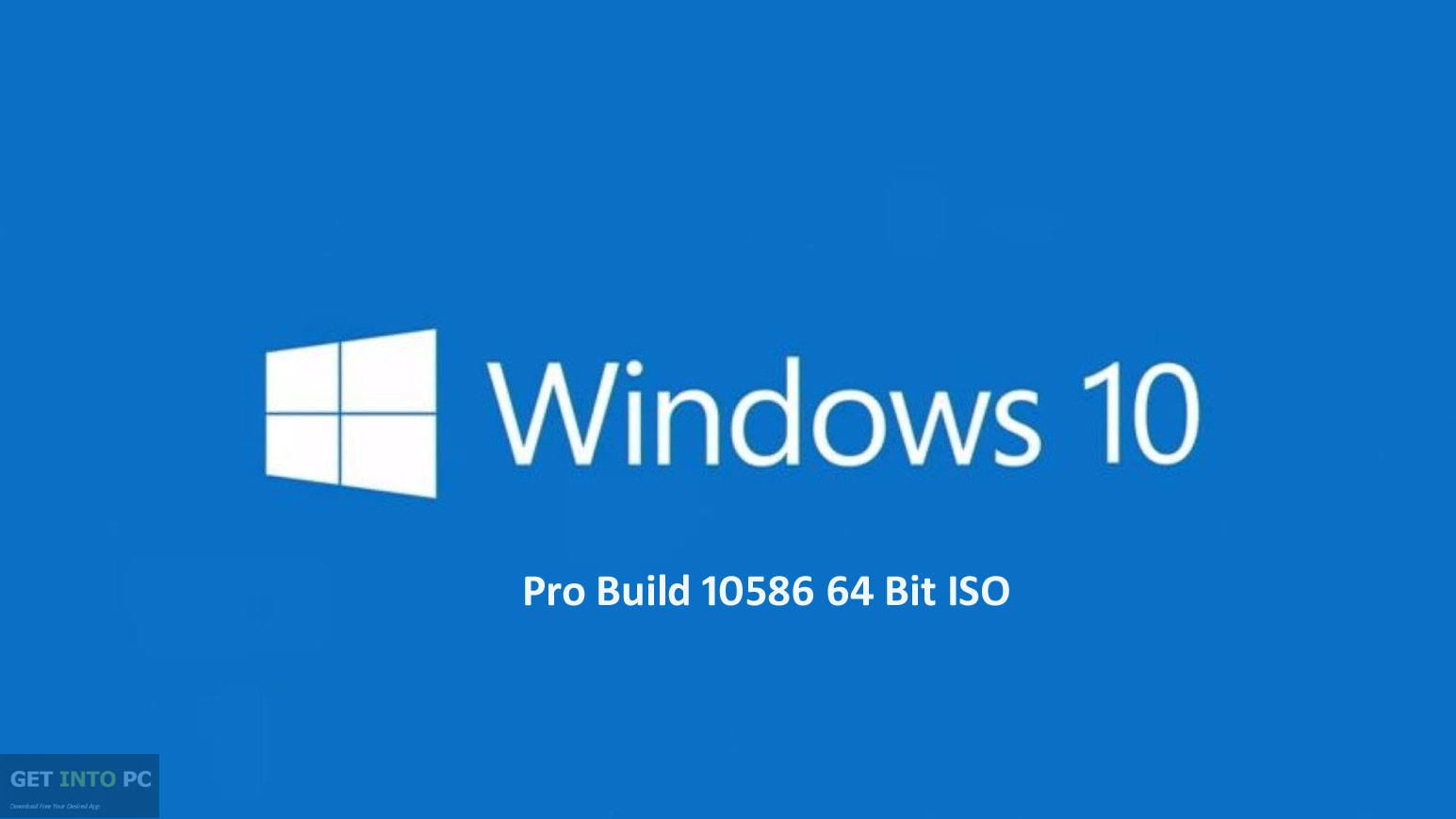 Windows 10 pro build 10586 64 bit iso free download for Window 10 pro