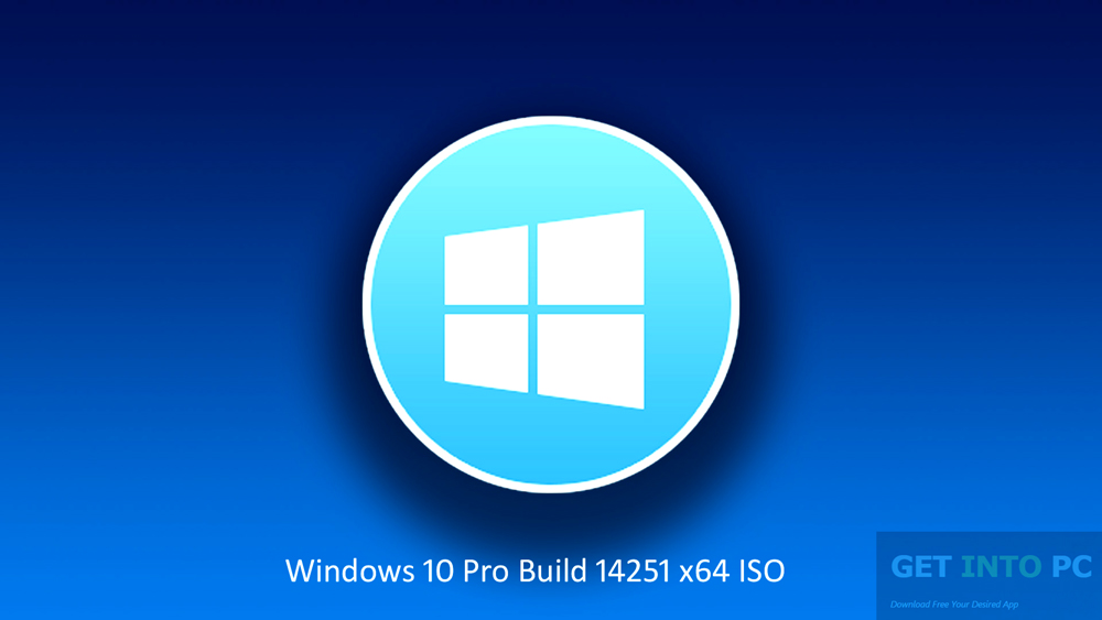 Windows 10 Pro Build 14251 x64 ISO Free Download