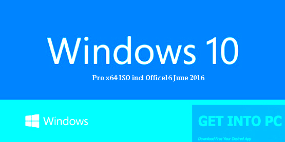 Windows 10 Pro x64 ISO incl Office 2016 Free Download