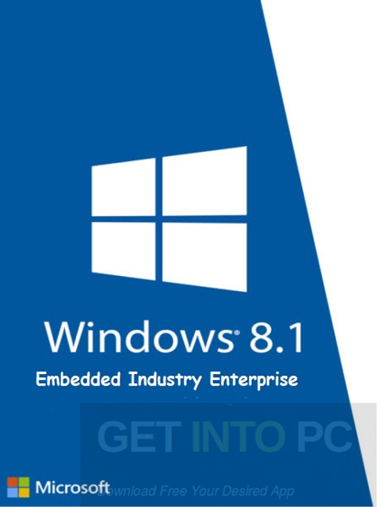 Windows 8.1 Embedded Industry Enterprise 64 Bit ISO Download