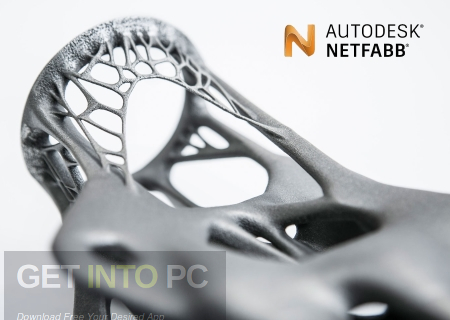​Autodesk Netfabb Premium 2018​ Free DOwnload