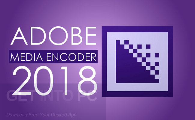Adobe Media Encoder CC 2018 v12.0.1.64 Free Download