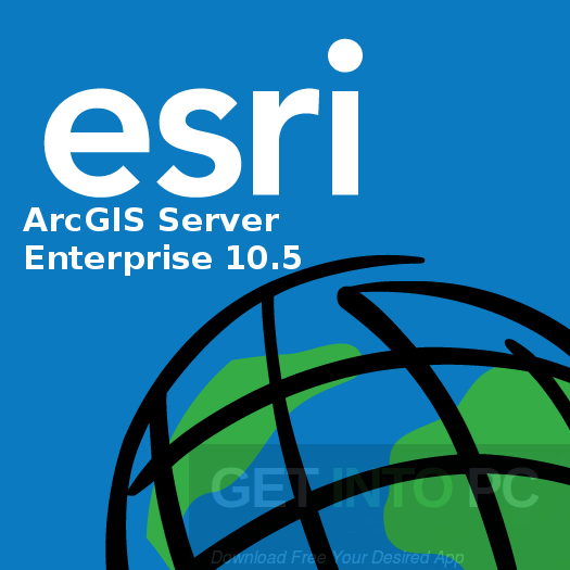 ESRI ArcGIS Server Enterprise 10.5 Free Download