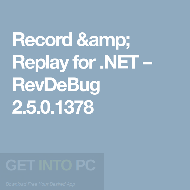 RevDeBug - Record & Replay for .NET Free Download