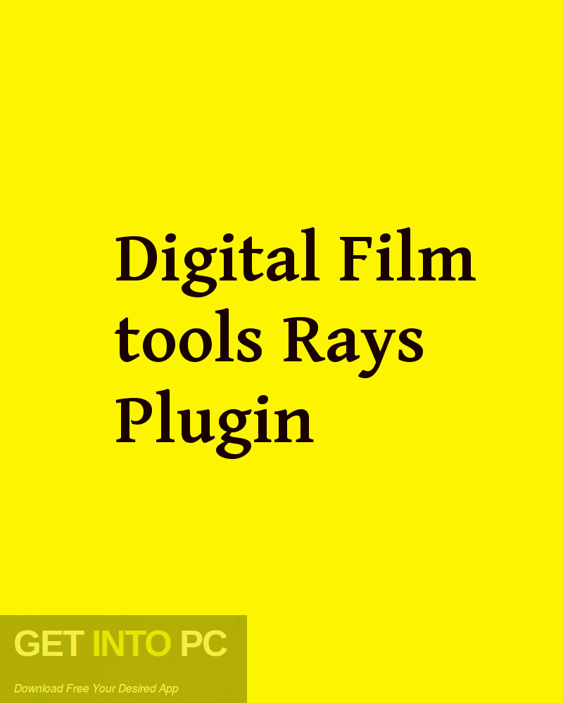 Digital Film tools Rays Plugin Free Download-GetintoPC.com