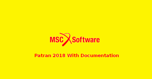 Download MSC Patran 2018 With Documentation