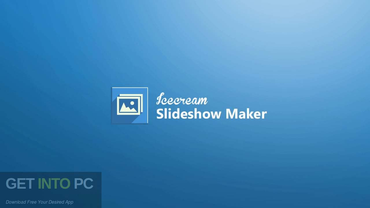 Icecream Slideshow Maker Pro Free DOwnload-GetintoPC.com
