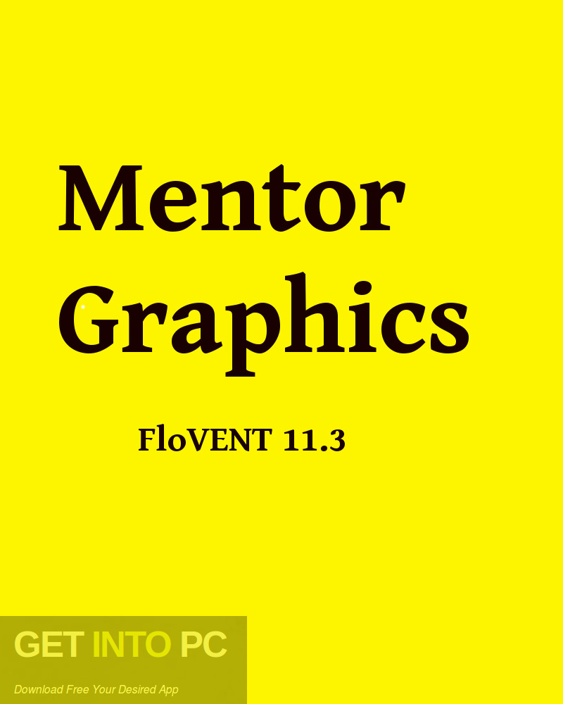 Mentor Graphics FloVENT 11.3 Free Download-GetintoPC.com