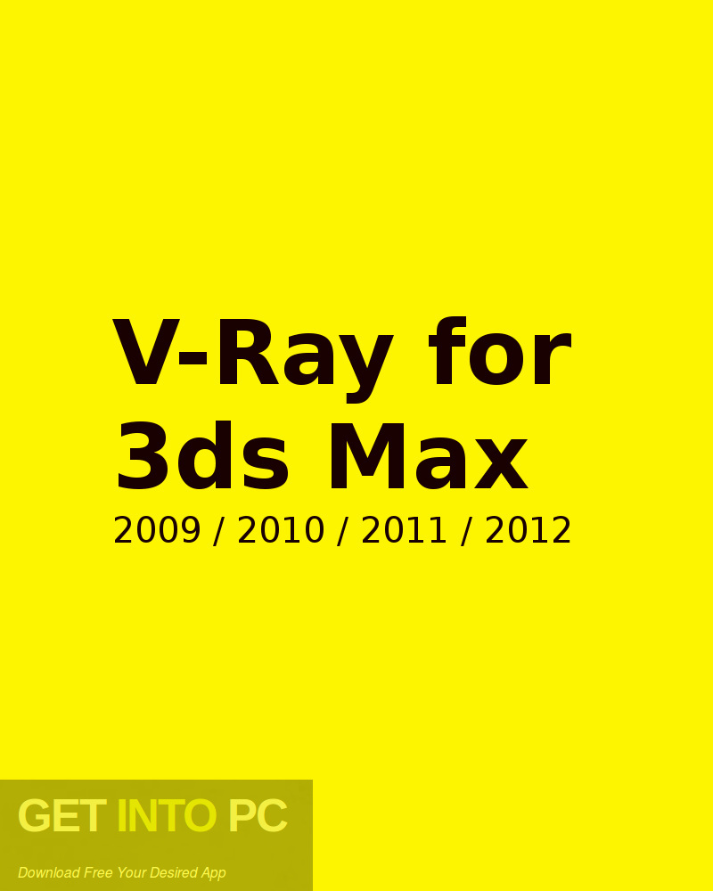 V-Ray for 3ds Max 2009 2010 2011 2012 Free Download-GetintoPC.com