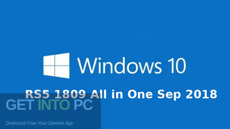 Windows 10 RS5 1809 All in One Sep 2018 Free Download-GetintoPC.com