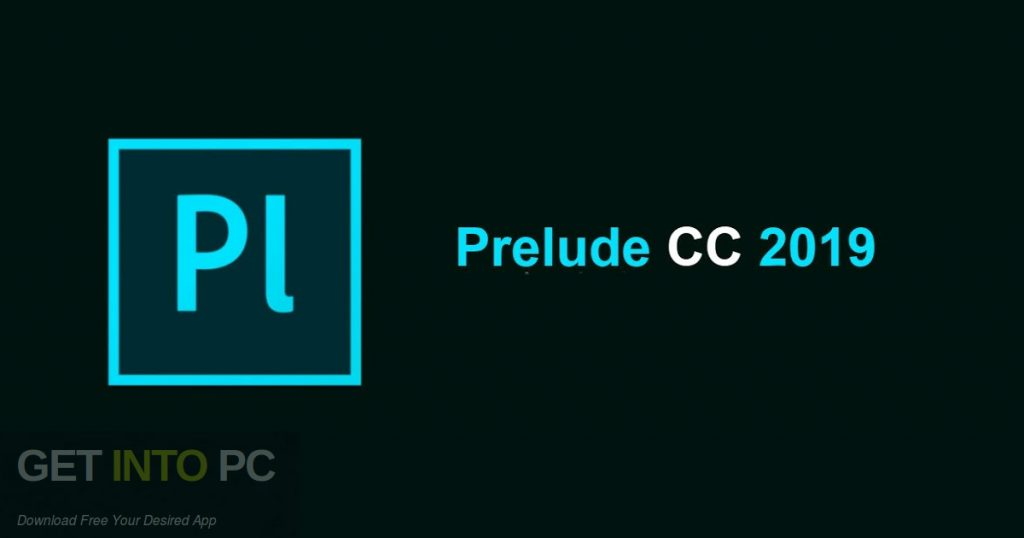Adobe Prelude CC 2019 Free Download-GetintoPC.com