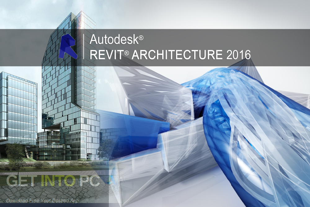 Autodesk Revit Architecture 2016 Free Download-GetintoPC.com