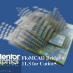 Download Mentor Graphics FloMCAD Bridge 11.3 for Catiav5