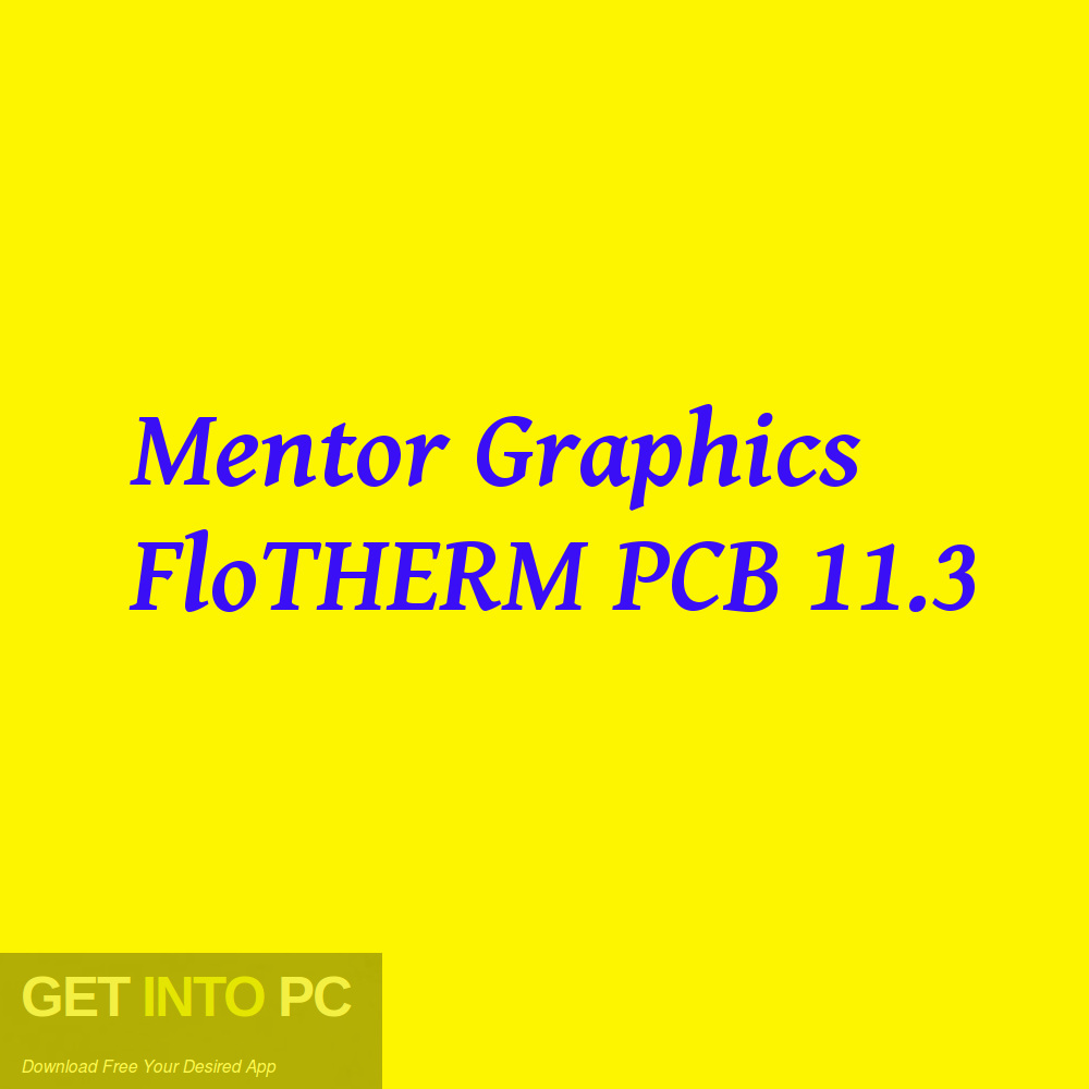 Mentor Graphics FloTHERM PCB 11.3 Free Download-GetintoPC.com