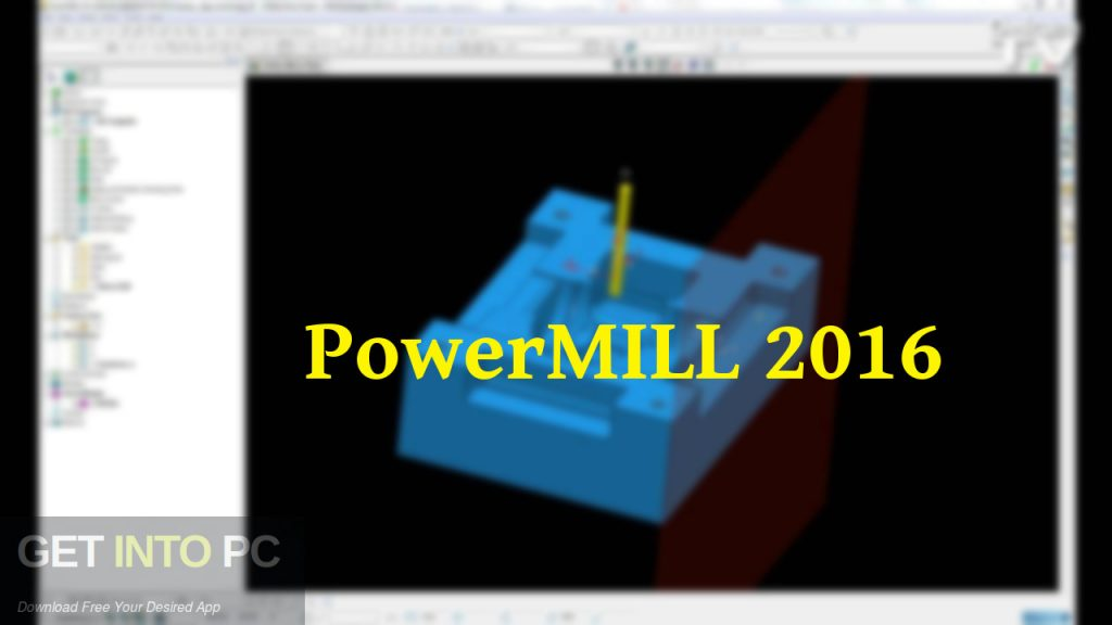 PowerMILL 2016 Free Download-GetintoPC.com