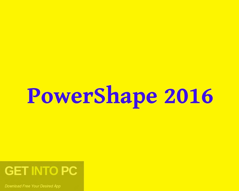 PowerShape 2016 Free Download-GetintoPC.com