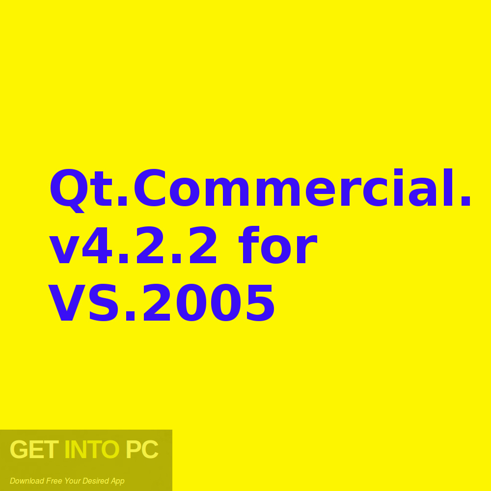 Qt.Commercial.v4.2.2 for VS.2005 Free Download-GetintoPC.com