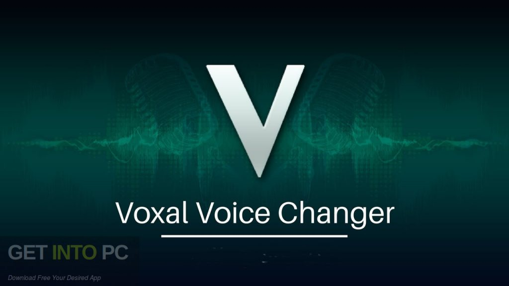 Voxal Voice Changer Free Download-GetintoPC.com
