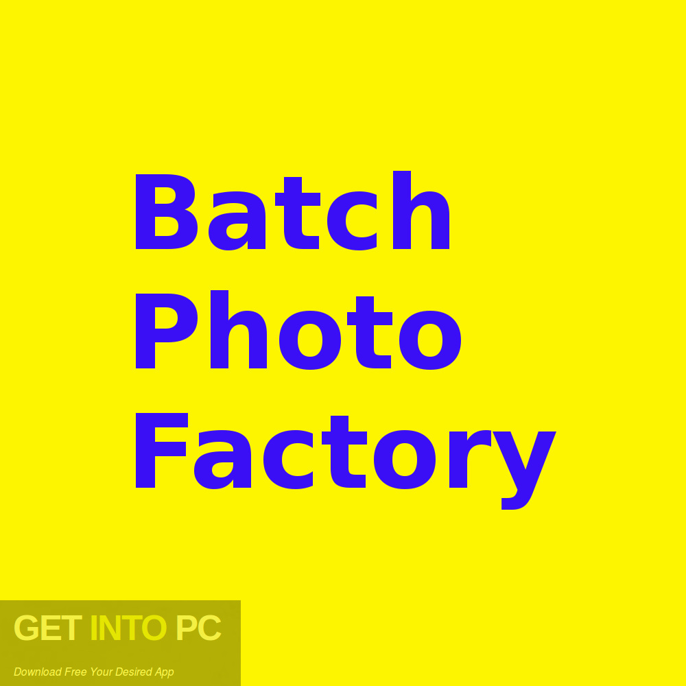 Batch Photo Factory Free Download-GetintoPC.com