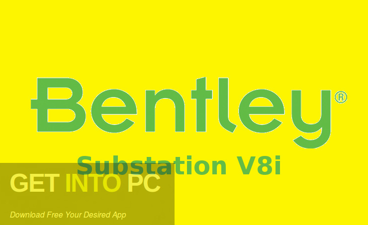 Bentley Substation V8i Free Download-GetintoPC.com