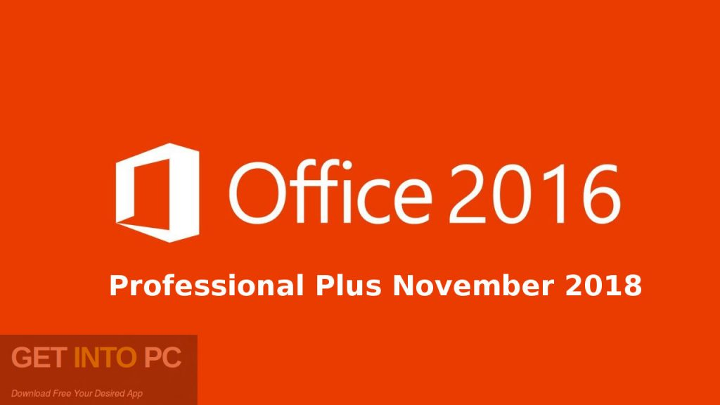 Office 2016 Professional Plus November 2018 Free Download-GetintoPC.com