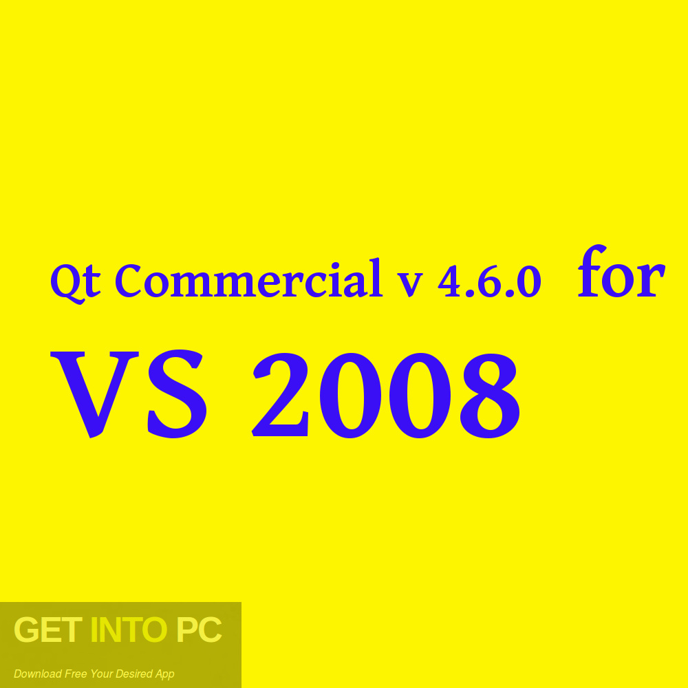 Download Qt Commercial v4 6 0 for VS 2008