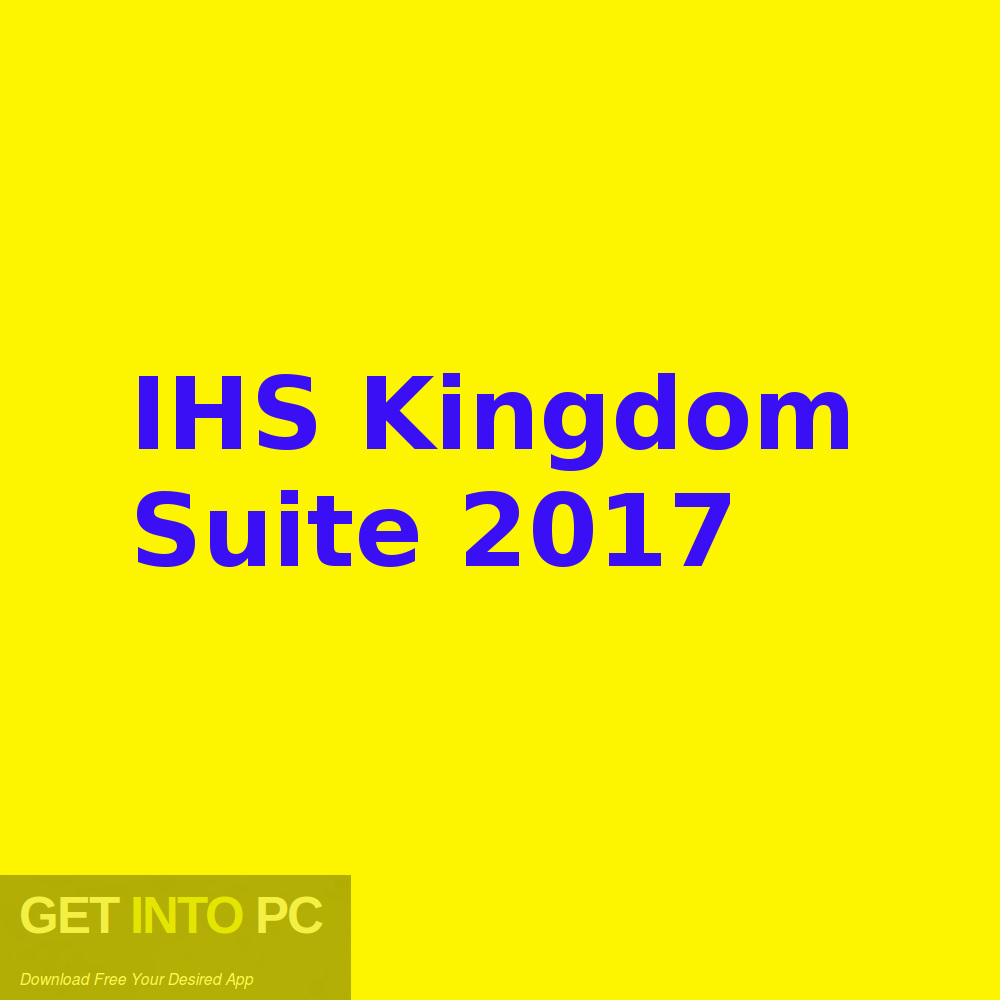 IHS Kingdom Suite 2017 Free Download-GetintoPC.com