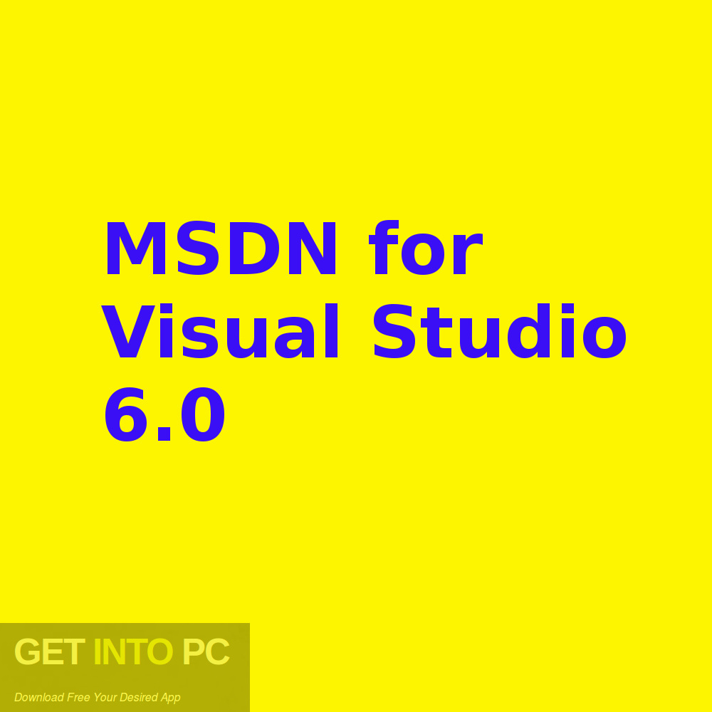 MSDN for Visual Studio 6.0 Free Download-GetintoPC.com