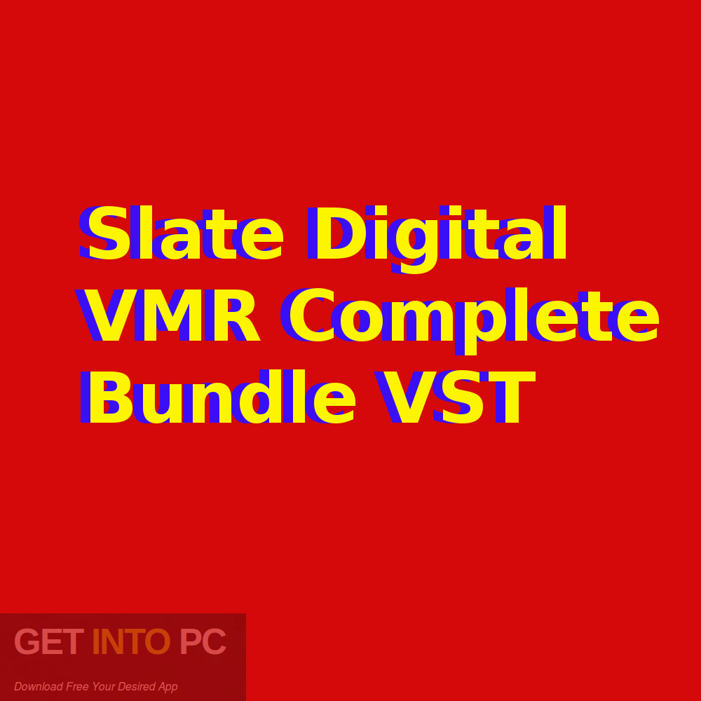 Slate Digital VMR Complete Bundle VST Free Download-GetintoPC.com