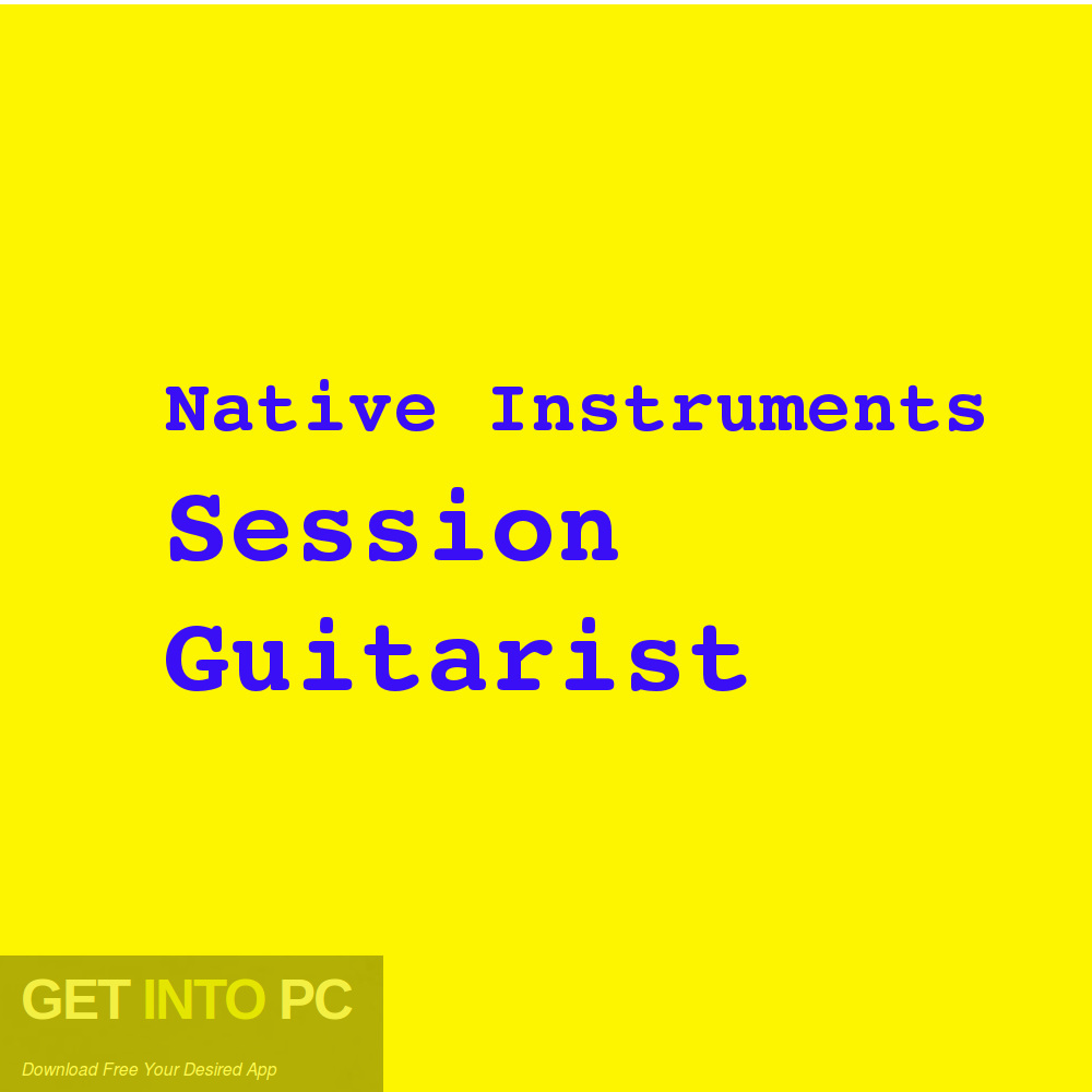 Native Instruments Session Guitarist Free Download-GetintoPC.com