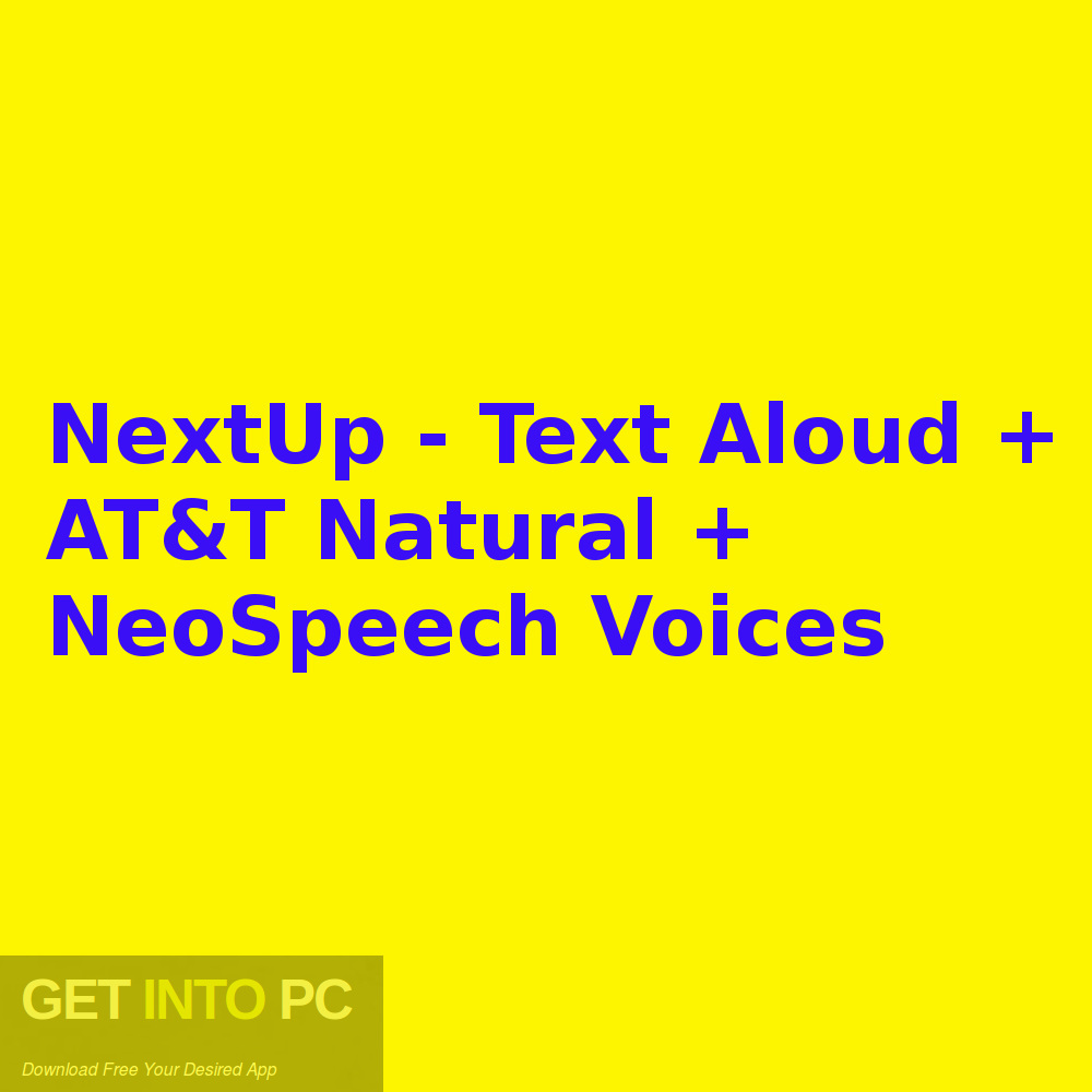 NextUp - Text Aloud + AT&T Natural + NeoSpeech Voices Free Download-GetintoPC.com