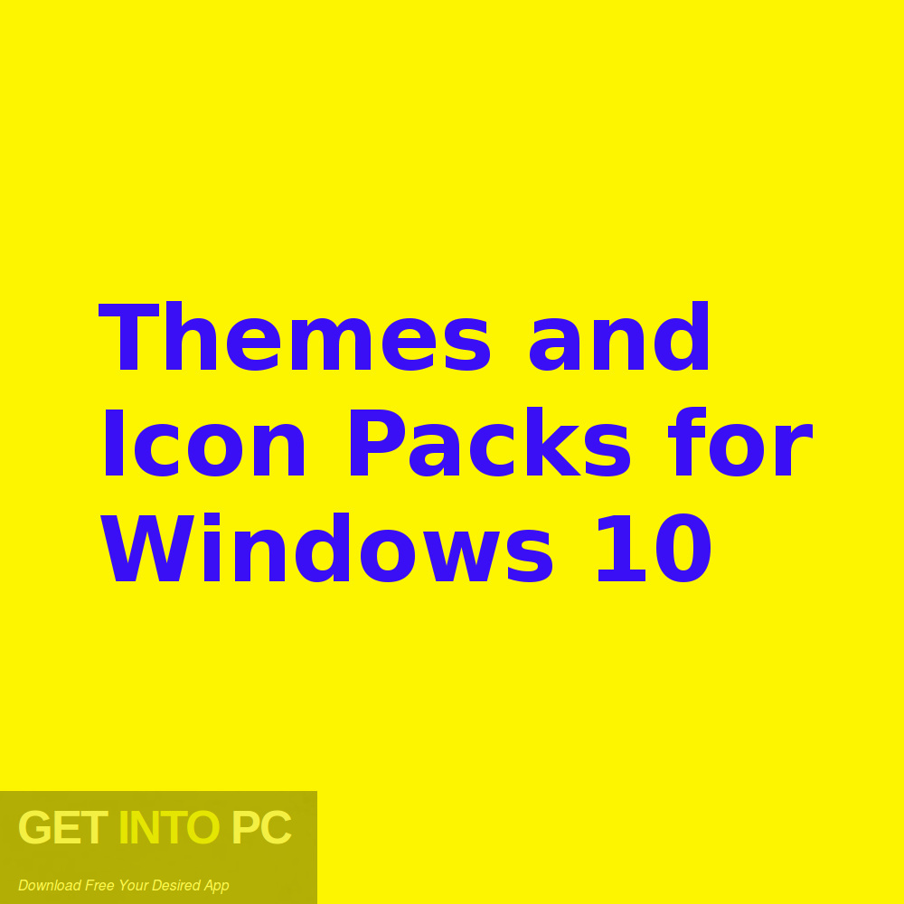 Themes and Icon Packs for Windows 10 Free Download-GetintoPC.com