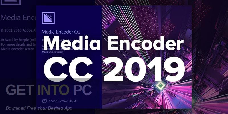 Adobe Media Encoder CC 2019 for Mac Free Download-GetintoPC.com