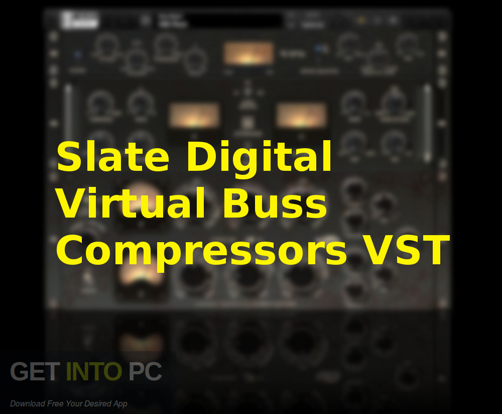 Slate Digital Virtual Buss Compressors VST Free Download-GetintoPC.com
